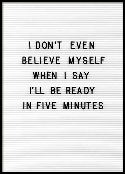 Five Minutes Poster in the group Prints / Text posters / Humour at Desenio AB (10357)