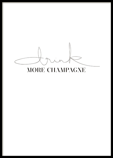 Drink More Champagne Poster in the group Prints / Text posters at Desenio AB (10731)