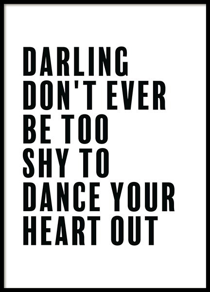 Dance Your Heart Out Poster in the group Prints / Text posters at Desenio AB (11844)
