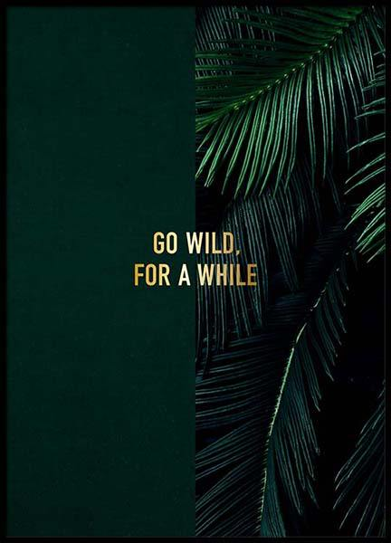 Go Wild Poster in the group Prints / Text posters at Desenio AB (2848)
