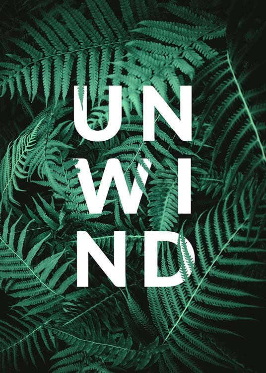 "- Tropical text poster with the word ""Unwind"" on a thicket of leaves"