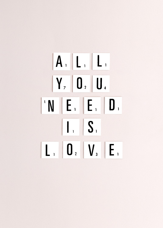 "- Modern typography poster with Scrabble tiles used to spell out ""All you need is love"" on a pink background"