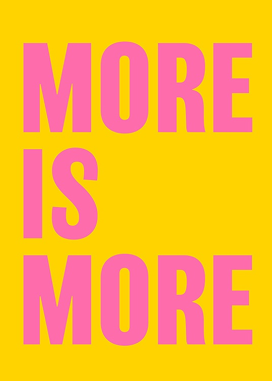 More is More Poster / Text posters at Desenio AB (12232)